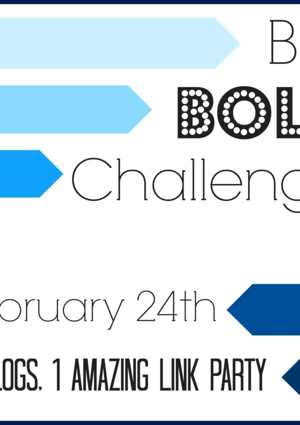 Join in the BE BOLD CHALLENGE!