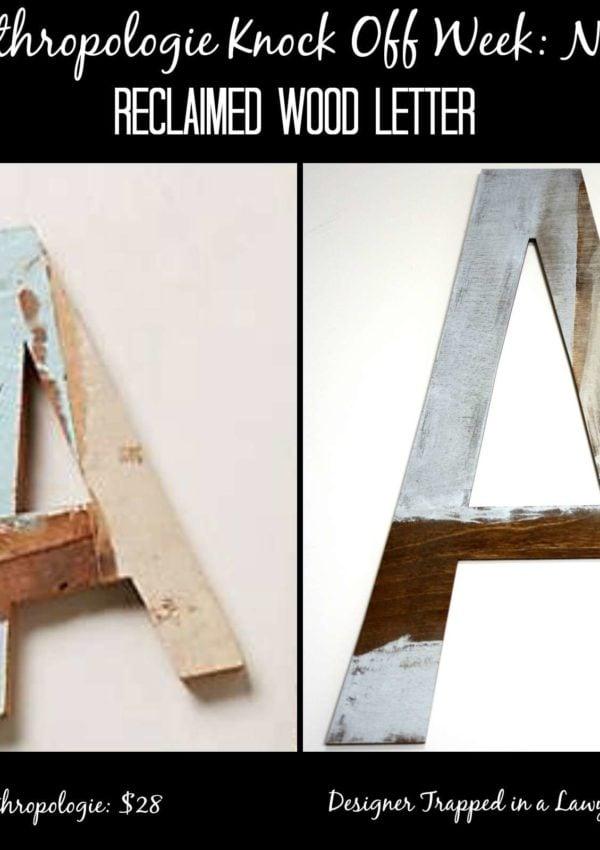 Reclaimed Wood Letter ~ Anthropologie Knock Off Week No. 1
