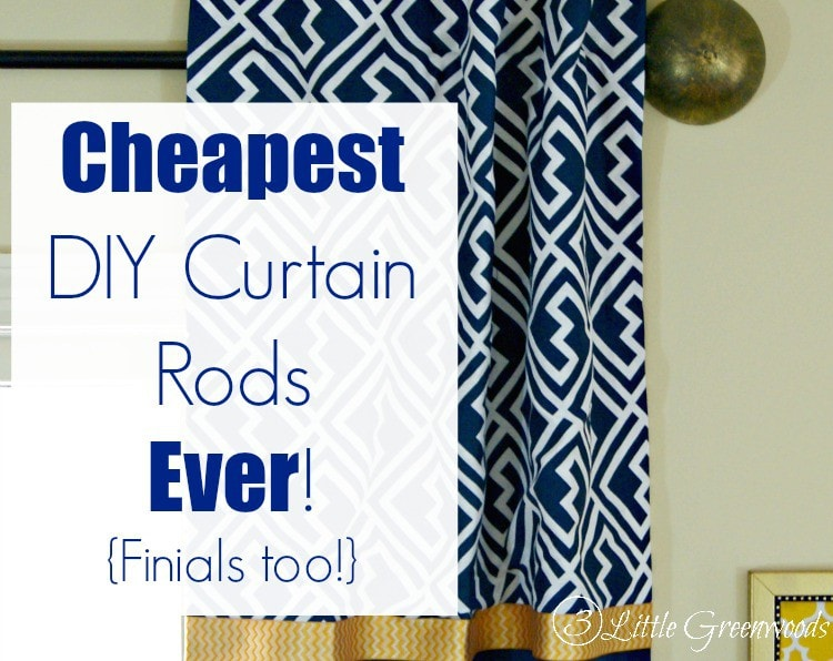 MUST PIN tutorial for the Cheapest DIY Curtain Rods Ever {Finials too} by 3 Little Greenwoods Tutorial for making your own DIY Curtain Rods from simple supplies!