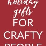 best gift for crafters
