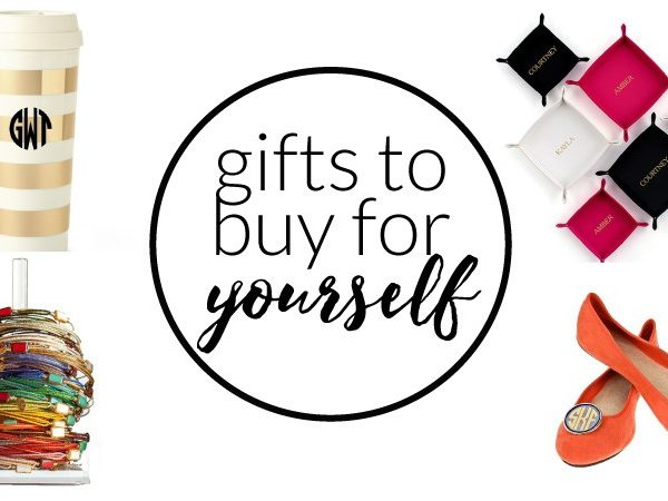 TREAT YO'SELF–gifts for yourself