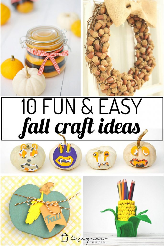 10 Fun And Easy Fall Craft Ideas Kaleidoscope Living