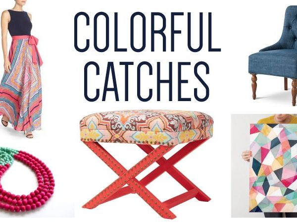 Colorful Catches For You and Your Home