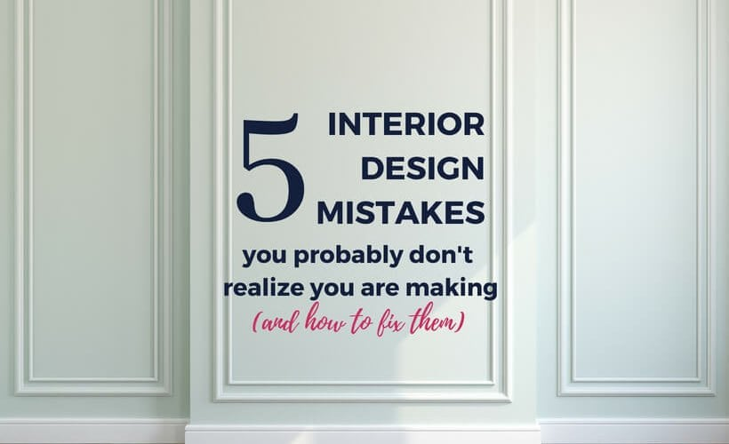 interior design mistakes