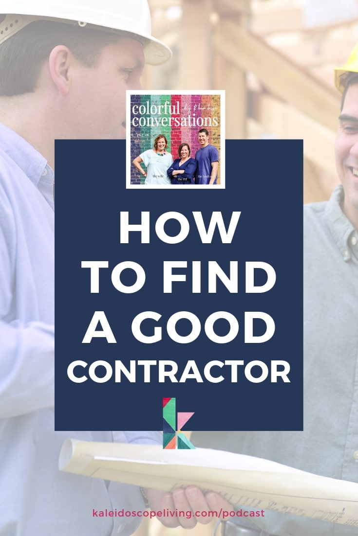 Find A Contractor >> How To Find A Good Remodeling Contractor Kaleidoscope Living