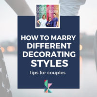 How to Marry Different Decorating Styles and Tips for Couples