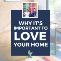 Why It's Important to Love Your Home