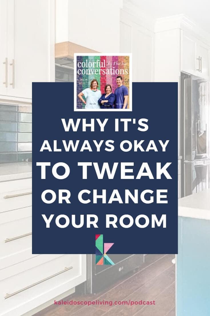 it is always okay to change your room