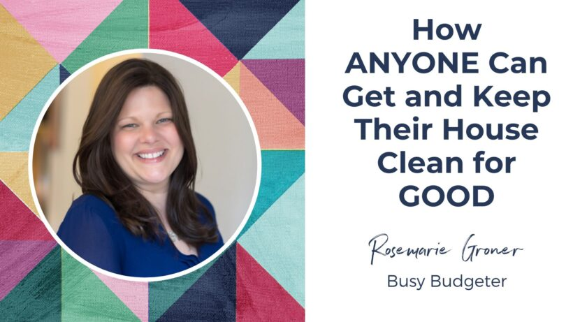 How anyone can get and keep their house clean for good.